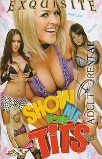 Show Me Your Tits | Adult Rental