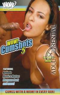 WOW! Cumshots 5 | Adult Rental