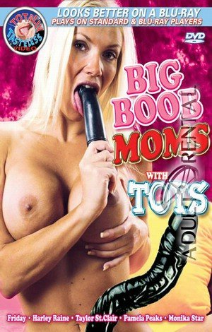 Big Boob Moms With Toys Porn Video Art
