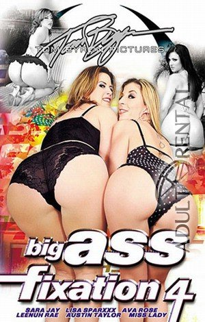 Big Ass Fixation 4 Porn Video Art