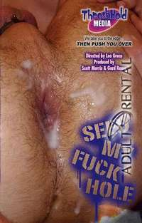 Seed My Fuck Hole | Adult Rental