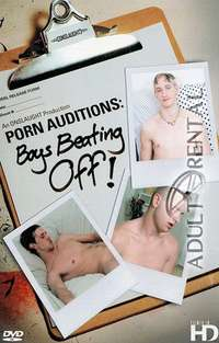 Porn Auditions: Boys Beating Off | Adult Rental
