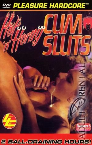 Hot 'N' Horny Cum Sluts Porn Video Art