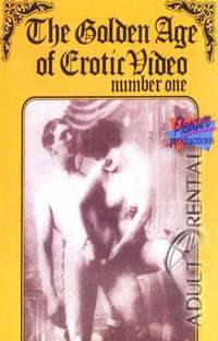 The Golden Age Of Erotic Video 1 | Adult Rental