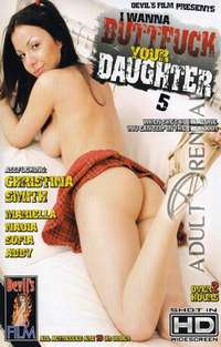 I Wanna Buttfuck Your Daughter 5 | Adult Rental