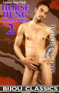 Horse Hung Hispanics 2 | Adult Rental