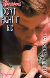 Don't Fight It Kid | Adult Rental