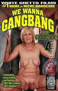 We Wanna Gangbang Your Grandma 4 | Adult Rental