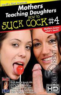 Mothers Teaching Daughters How To Suck 4 | Adult Rental