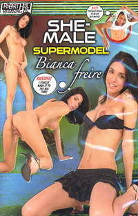 She-Male Supermodel Bianca Freire | Adult Rental
