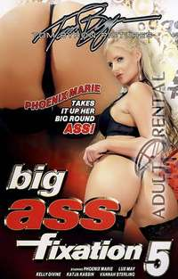 Big Ass Fixation 5 | Adult Rental