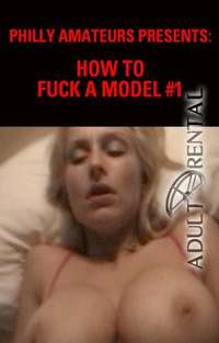 How To Fuck A Model
