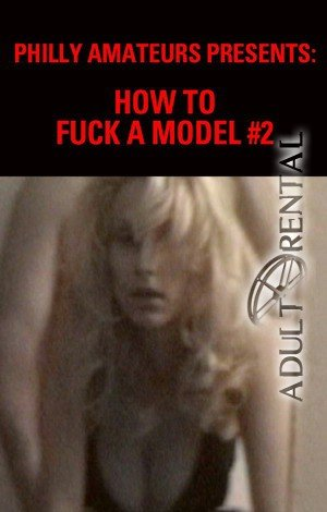 How To Fuck A Model #2 Porn Video Art