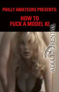 How To Fuck A Model #2 | Adult Rental