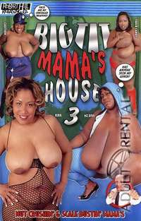 Big Tit Mama's House 3