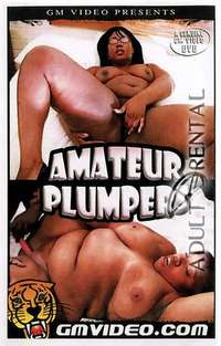 Amateur Plumpers | Adult Rental