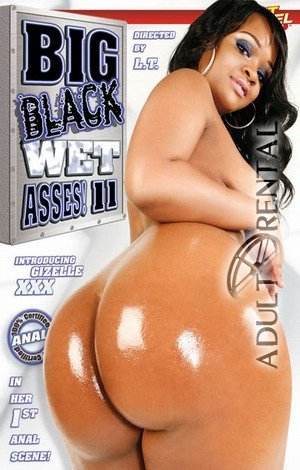 Big Black Wet Asses 11 Porn Video