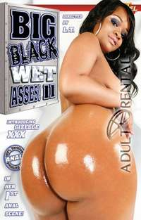 Big Black Wet Asses 11 | Adult Rental