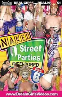 Naked Street Parties Uncensored 6 | Adult Rental