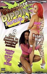 Chocolate Dippin' Honeys 2 | Adult Rental