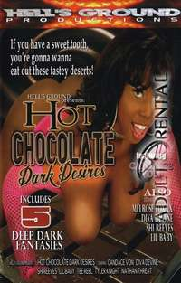 Hot Chocolate Dark Desires | Adult Rental
