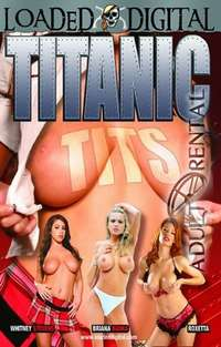 Titanic Tits | Adult Rental