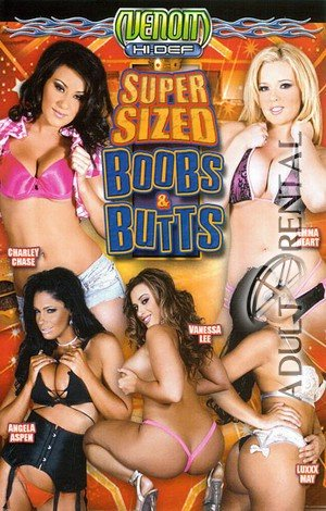 Super Sized Boobs & Butts Porn Video Art