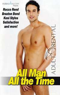 All Man All The Time | Adult Rental
