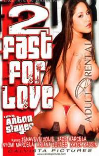 2 Fast For Love | Adult Rental