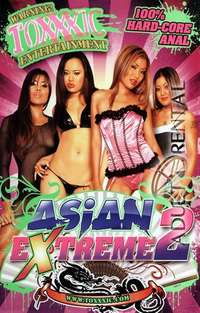 Asian Extreme 2 | Adult Rental
