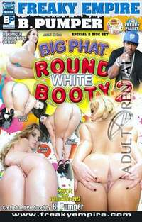 Big Phat Round White Booty 2: Disc 1 | Adult Rental