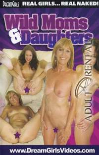 Wild Moms & Daughters | Adult Rental
