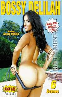 Kick Ass Chicks 76: Bossy Delilah | Adult Rental
