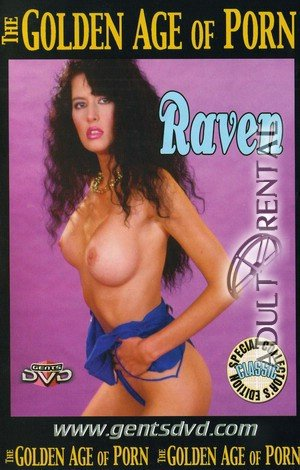 The Golden Age Of Porn: Raven Porn Video