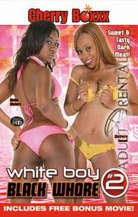 White Boy Black Whore 2 | Adult Rental