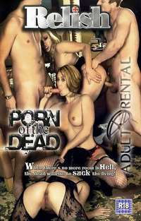Porn Of The Dead | Adult Rental