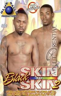 Black Skin To Skin 2 | Adult Rental