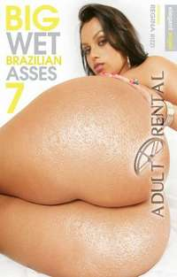 Big Wet Brazilian Asses 7 | Adult Rental