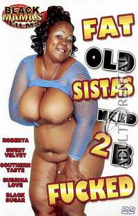 Fat Old Sistas Need 2B Fucked | Adult Rental
