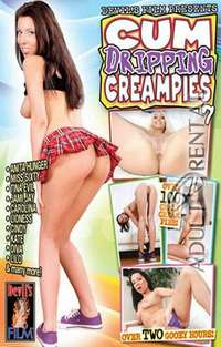 Cum Dripping Creampies 7 | Adult Rental
