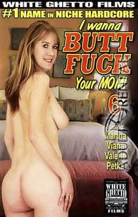 I Wanna Butt Fuck Your Mom 6 | Adult Rental