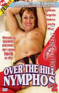 Over The Hill Nymphos 2 | Adult Rental