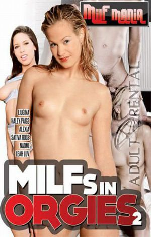 MILFs In Orgies 2 Porn Video