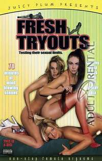 Fresh Tryouts | Adult Rental