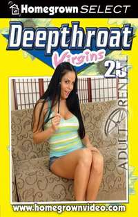 Deepthroat Virgins 25 | Adult Rental