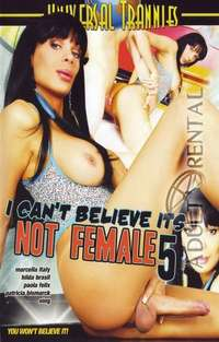 I Can't Believe Its Not Female 5 | Adult Rental