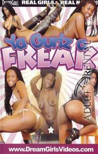 Ya Gurlz A Freak | Adult Rental