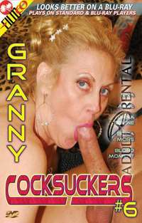 Granny Cocksuckers 6 | Adult Rental