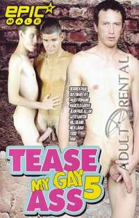 Tease My Gay Ass 5 | Adult Rental