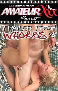 Trailer Trash Whores #6  | Adult Rental